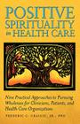 Positive Spirituality in Health Care Cover Image