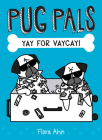 Yay for Vaycay! (Pug Pals #2) Cover Image