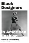 Black Designers in American Fashion Cover Image