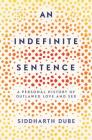 An Indefinite Sentence: A Personal History of Outlawed Love and Sex Cover Image