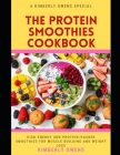 The Protein Smoothies Cookbook: Discover Several High Energy Protein-Packed Smoothies for Muscle Building and Weight Loss Cover Image