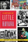 A History of Little Havana (American Heritage) Cover Image