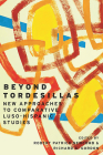 Beyond Tordesillas: New Approaches to Comparative Luso-Hispanic Studies Cover Image
