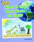 What Is the Best Place to Visit? (What's Your Point? Reading and Writing Opinions) Cover Image