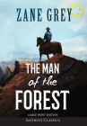 The Man of the Forest (Annotated, Large Print) Cover Image