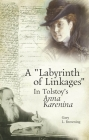 A Labyrinth of Linkages in Tolstoy's Anna Karenina (Studies in Russian and Slavic Literatures) Cover Image