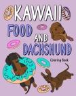 Kawaii Food and Dachshund Coloring Book Cover Image