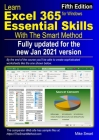 Learn Excel 365 Essential Skills with The Smart Method: Fifth Edition: updated for the Jan 2021 Semi-Annual version 2008 Cover Image