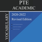 PTE Academic Vocabulary 2020-2022 Revised Edition: Words That Will Help You Successfully Complete Speaking and Writing/Essay Parts of PTE Academic 202 Cover Image