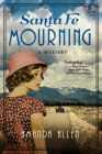 Santa Fe Mourning: A Runaway Flapper Mystery Cover Image