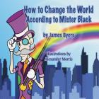 How to Change the World According to Mister Black Cover Image