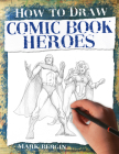 Comic Book Heroes (How to Draw) Cover Image