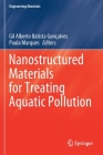Nanostructured Materials for Treating Aquatic Pollution (Engineering Materials) Cover Image