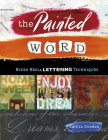 The Painted Word: Mixed Media Lettering Techniques Cover Image