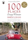 100 Places Every Woman Should Go (Travelers' Tales Guides) Cover Image