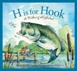H Is for Hook: A Fishing Alphabet (Sleeping Bear Press Sports & Hobbies) Cover Image