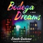 Bodega Dreams Lib/E Cover Image