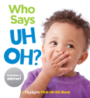 Who Says Uh Oh?: A Highlights First Uh-Oh Book (Highlights Baby Mirror Board Books) Cover Image