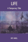 Life: A Temporary Title Cover Image