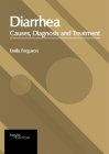Diarrhea: Causes, Diagnosis and Treatment Cover Image