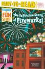 The Explosive Story of Fireworks! (History of Fun Stuff) Cover Image