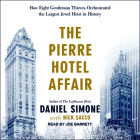 The Pierre Hotel Affair: How Eight Gentleman Thieves Orchestrated the Largest Jewel Heist in History Cover Image