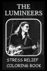 Stress Relief Coloring Book: Colouring The Lumineers Cover Image