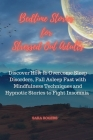 Bedtime Stories for Stressed Out Adults: Discover How to Overcome Sleep Disorders, Fall Asleep Fast with Mindfulness Techniques and Hypnotic Stories t Cover Image