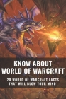 Know About World Of Warcraft: 20 World Of Warcraft Facts That Will Blow Your Mind: Sporcle Wow Cover Image