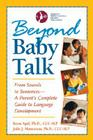 Beyond Baby Talk: From Sounds to Sentences--A Parent's Complete Guide to Language Development Cover Image