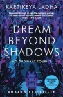 Dream Beyond Shadows: No Ordinary Tourist Cover Image