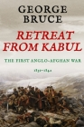 Retreat from Kabul: The First Anglo-Afghan War, 1839-1842 Cover Image