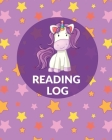 Reading Log Book For Girls: Reading Notebook, Record And Organize Book Information, Writing Prompts For Young Readers, Student And Homeschool Read Cover Image