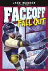 Faceoff Fall Out (Jake Maddox Graphic Novels) Cover Image