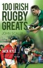 100 Irish Rugby Greats Cover Image