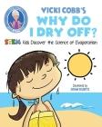 Vicki Cobb's Why Do I Dry Off?: STEM Kids Discover the Science of Evaporation (STEM Play) Cover Image