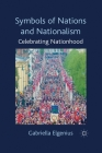 Symbols of Nations and Nationalism: Celebrating Nationhood Cover Image