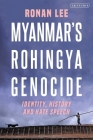 Myanmar's Rohingya Genocide: Identity, History and Hate Speech Cover Image