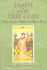 Tarot and the Tree of Life: Finding Everyday Wisdom in the Minor Arcana Cover Image