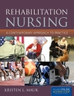 Rehabilitation Nursing: A Contemporary Approach to Practice: A Contemporary Approach to Practice Cover Image