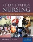 Rehabilitation Nursing: A Contemporary Approach to Practice: A Contemporary Approach to Practice Cover Image