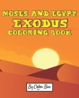 Moses And Egypt Exodus Coloring Book: The Passover Red Sea Exodus From Egypt Story Coloring Pages - Moses and Pharaoh, Bible Story Children Activity B Cover Image