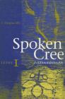 Spoken Cree, Level I: ?-Ilil?mon?niwahk Cover Image