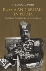 Russia and Britain in Persia: Imperial Ambitions in Qajar Iran Cover Image