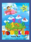 Toddler Coloring Book: Big Activity Workbook for Toddlers & Kids Fun with Numbers, Letters, Shapes, Colors, and Animals to Color and Learn Cover Image