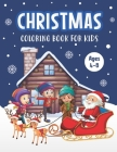 Christmas Coloring Book for Kids Ages 4-8`: A Magical Christmas Coloring Book with Fun Easy and Relaxing Pages - Children's Perfect Christmas Gift or Cover Image