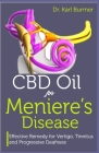 CBD Oil for Meniere's Disease: Effective Remedy for Vertigo, Tinnitus and Progressive Deafness Cover Image