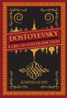 Dostoyevsky: A Life of Contradiction Cover Image