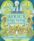 Africa Is My Home: A Child of the Amistad Cover Image