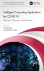 Intelligent Computing Applications for Covid-19: Predictions, Diagnosis, and Prevention Cover Image